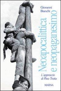 Copertina di 'Neoapocalittica e neopaganesimo. L'approccio di Pino Trotta'