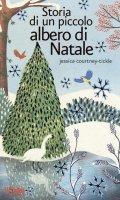 Storia di un piccolo albero di Natale - Jessica Courtney Tickle