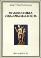 Riflessioni sulla decadenza dell'isteria - Roccatagliata Giuseppe