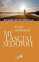 Mi lasciai sedurre - Ricardo Reyes Castillo