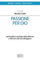Passione per Dio - Nicola Ciola