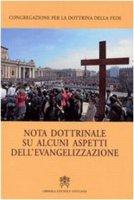 Nota dottrinale su alcuni aspetti dell'Evangelizzazione - Congregazione per la Dottrina della Fede