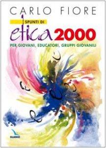 Copertina di 'Spunti di etica 2000. Per giovani, educatori, gruppi giovanili'