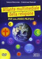 Atlante multimediale della religione - Bocchini Sergio, Parolo Christian