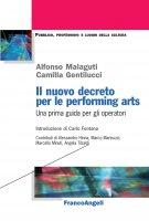 Il nuovo decreto per le performing arts. Una prima guida per gli operatori - Alfonso Malaguti, Camilla Gentilucci