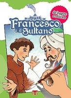 Francesco e il sultano - Ceriani Ivano