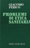 Problemi di etica sanitaria - Giacomo Perico
