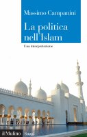 La politica nell'Islam - Massimo Campanini