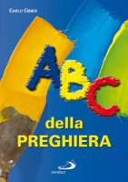 ABC della Preghiera - Cibien Carlo
