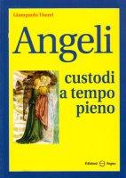 Angeli custodi a tempo pieno - Thorel Giampaolo