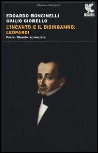 Copertina di 'L' incanto e il disinganno: Leopardi. Poeta, filosofo, scienziato'