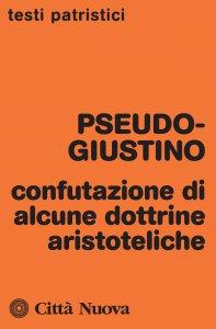 Copertina di 'Confutazione di alcune dottrine aristoteliche'