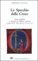 Lo specchio della croce - Cavalca Domenico