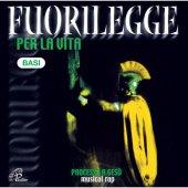 Fuorilegge per la vita. CD - Basi musicali Processo a Gesù - musical rap - Aa. Vv.