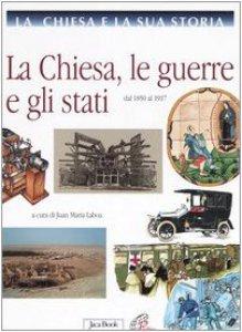 Copertina di 'La Chiesa e la sua storia [vol_9] / La Chiesa, le guerre e gli stati. Dal 1850 al 1917'