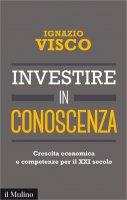 Investire in conoscenza - Ignazio Visco