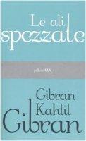 Le ali spezzate - Gibran Kahlil