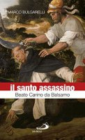 Il santo assassino - Marco Bulgarelli