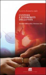 Copertina di 'Custodi e interpreti della vita. Attualità dell'enciclica Humanae Vitae[B'