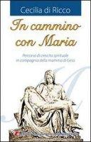 In cammino con Maria - Di Riccio Cecilia