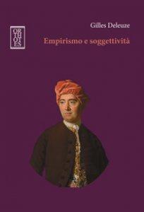 Copertina di 'Empirismo e soggettività. Saggio sulla natura umana secondo Hume'