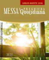 Messa Quotidiana. Luglio-Agosto 2016 di  su LibreriadelSanto.it