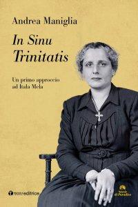 Copertina di 'In Sinu Trinitatis. Un primo approccio ad Itala Mela'