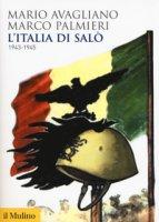 L' Italia di Salò. 1943-1945 - Avagliano Mario, Palmieri Marco