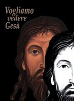 Vogliamo vedere Gesù. Ritratto dell'autentico amore sul Volto Santo - Ferrario Paolo