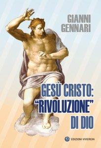 """Copertina di 'Gesù Cristo: """"rivoluzione"""" di Dio.'"""