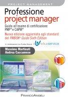 Professione project manager - Massimo Martinati, Andrea Caccamese