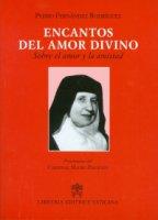 Encantos del amor divino. Sobre el amor y la amistad - Pedro Fernández Rodríguez