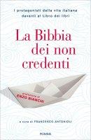 La Bibbia dei non credenti - Francesco Antonioli