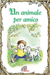 Copertina di 'Un animale per amico'