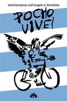 Pocho Vive! Testimonianze sull'angelo in bicicletta