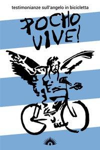 Copertina di 'Pocho Vive! Testimonianze sull'angelo in bicicletta'