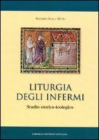 Liturgia degli infermi - Dalla Mutta Ruggero