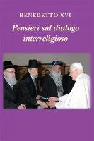Pensieri sul dialogo interreligioso - Benedetto XVI (Joseph Ratzinger)