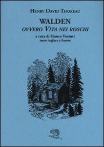 Copertina di 'Walden ovvero Vita nei boschi. Testo inglese a fronte'