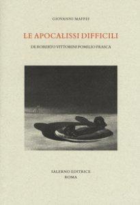 Copertina di 'Le apocalissi difficili. De Roberto Vittorini Pomilio Frasca'