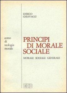 Copertina di 'Principi di morale sociale. Corso di teologia morale'
