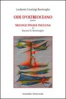 Ode d'oltreoceano-Silloge finale inclusa - Bentivoglio Lamberto Gianluigi, Bentivoglio Ramsis D.