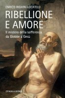 Ribellione e amore - Enrico Righini Locatelli
