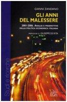 Gli anni del malessere. 2001-2006. Analisi e prospettive della politica economica italiana - Gianni Zandano