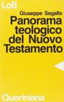 Panorama teologico del Nuovo Testamento - Segalla Giuseppe