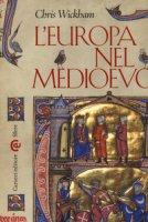 L' Europa nel Medioevo - Wickham Chris