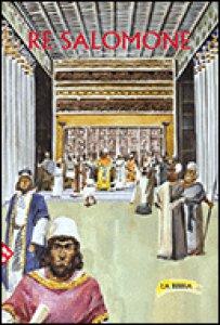 Copertina di 'Re Salomone. La Bibbia'