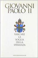 Varcare la soglia della speranza - Giovanni Paolo II
