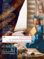 La storia, le trasformazioni - Piero Bevilacqua