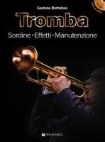 Tromba. Sordine, effetti, manutenzione. Con File audio per il download . Con CD-Audio - Bortoloso Gastone